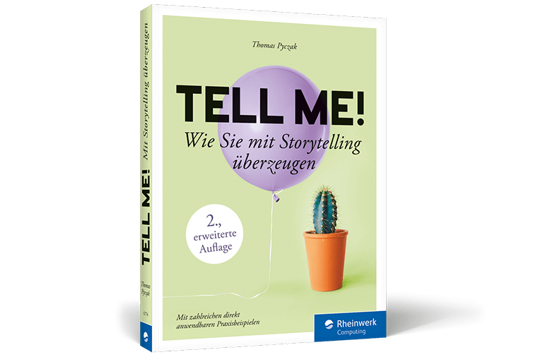 Tell Me! Wie Sie mit Storytelling überzeugen