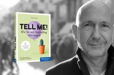 Tell Me! Wie Sie mit Storytelling überzeugen. Von Thomas Pyczak