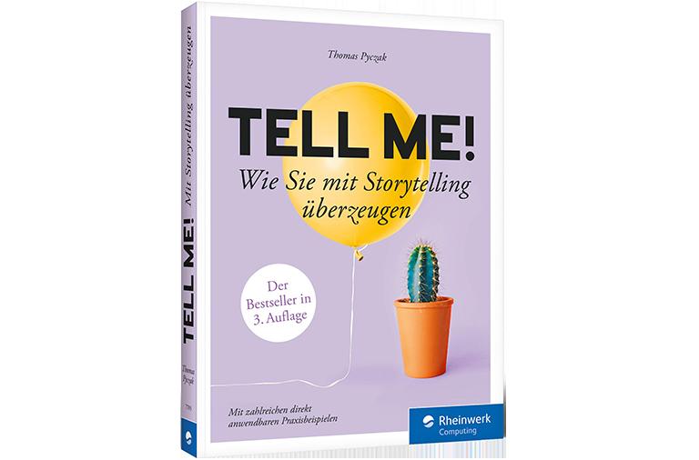 Tell Me! Wie Sie mit Storytelling überzeugen